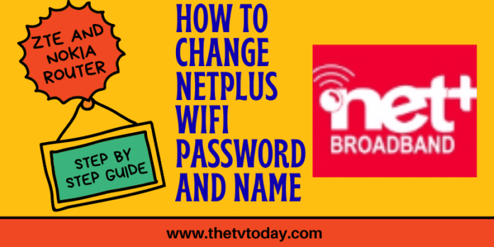How to Change Netplus wifi Password and Name