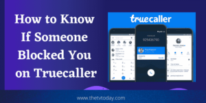 How to Know If Someone Blocked You on Truecaller